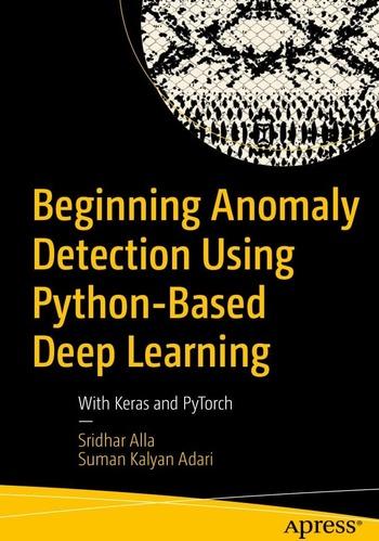 "Обложка книги ""Beginning Anomaly Detection Using Python-Based Deep Learning"""