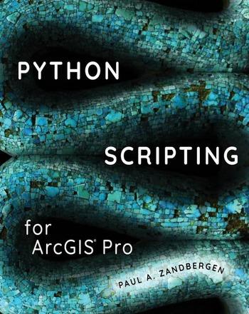 """Обложка книги """"Python scripting for ArcGIS Pro"""""""
