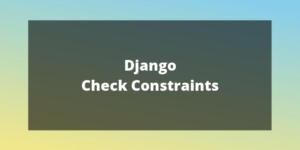 django check constraints